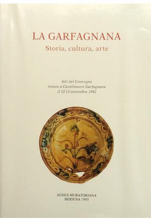 La Garfagnana - Storia, cultura, arte