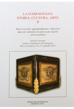La Garfagnana - Storia, arte, cultura vol. II