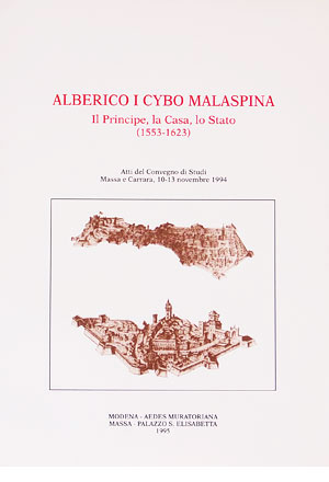 Alberico I Cybo Malaspina. Il principe, la casa e lo Stato (1553-1623)