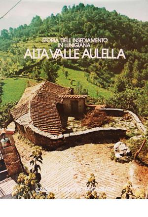 Alta Valle Aulella. Storia dell'insediamento in Lunigiana