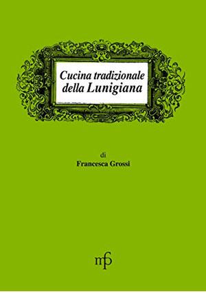 Cucina tradizionale della Lunigiana