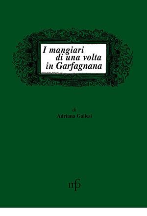 I mangiari di una volta in Garfagnana