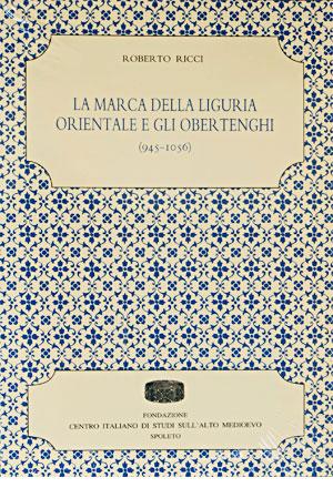 La marca della Liguria orientale e gli Obertenghi