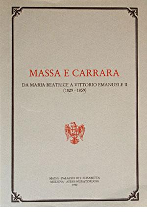 Massa e Carrara : da Maria Beatrice a Vittorio Emanuele II (1829-1850)
