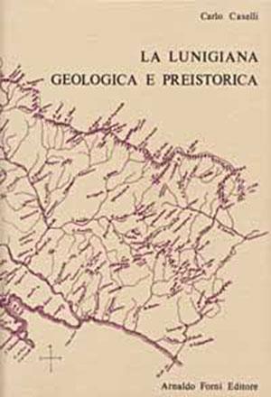 La Lunigiana geologica e preistorica