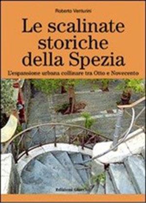 Le scalinate storiche della Spezia