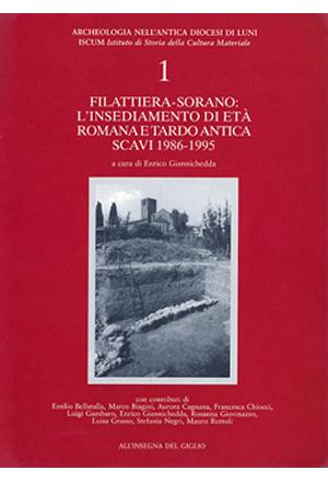 Filattiera-Sorano: l'insediamento di età romana e tardoantica. Scavi 1986-1995