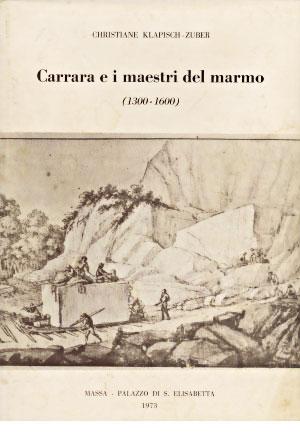 Carrara e i maestri del marmo (1300-1600)