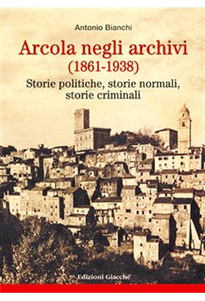 Arcola negli archivi (1861-1938)