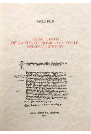 Figure e fatti della vita economica di S. Vitale nei secoli XIV e XV