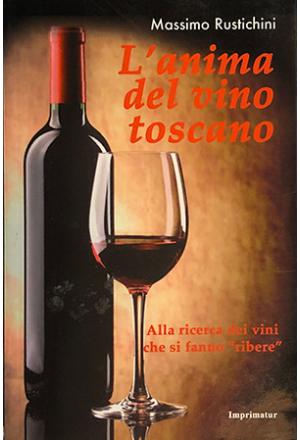 L'anima del vino toscano