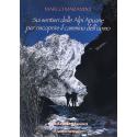 Sui sentieri delle Alpi Apuane per riscoprire i sentieri dell'uomo