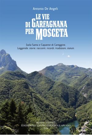 Le vie di Garfagnana per Mosceta