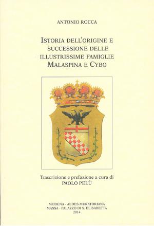 Istoria dell'origine e successione delle illustrissime famiglie Malaspina e Cybo