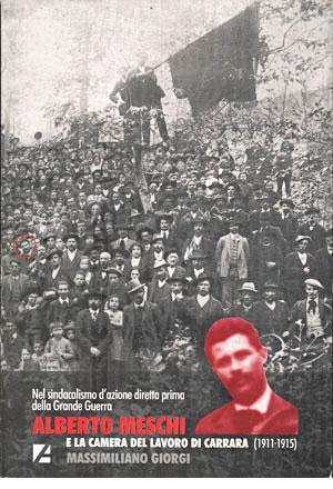 Alberto Meschi e la camera del lavoro di Carrara (1911-1915)