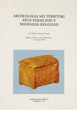 Archeologia nei territori apuo-versiliese e modenese-reggiano