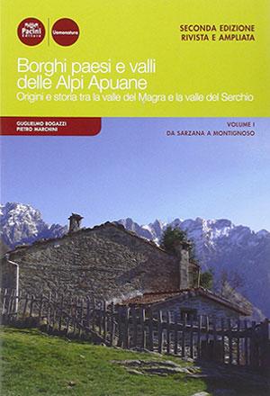 Borghi paesi e valli delle Alpi Apuane - Vol. 1