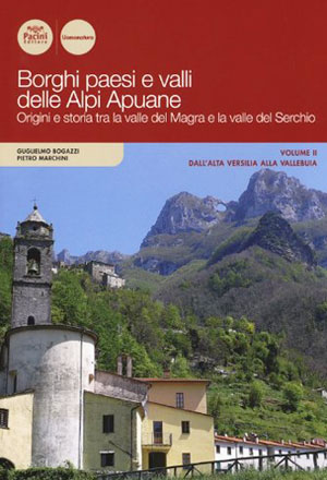 Borghi paesi e valli delle Alpi Apuane - Vol. 2