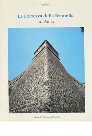 La fortezza della Brunella ad Aulla
