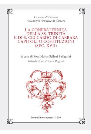 La Confraternita della SS. Trinità e di S. Ceccardo di Carrara - Capitoli o Costituzioni (sec. XVII)