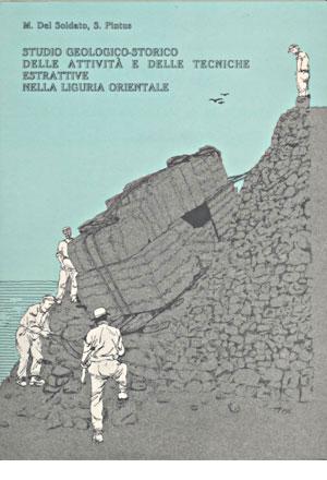 Studio Geologico-Storico delle Attività e delle Tecniche estrattive nella Liguria orientale