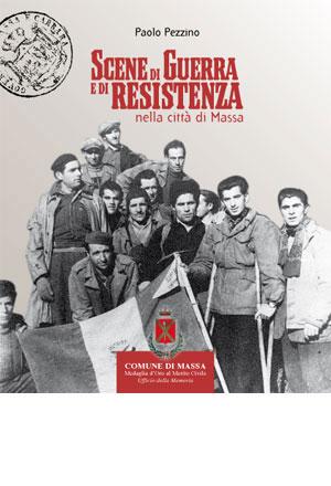 Scene di guerra e di resistenza nella città di Massa