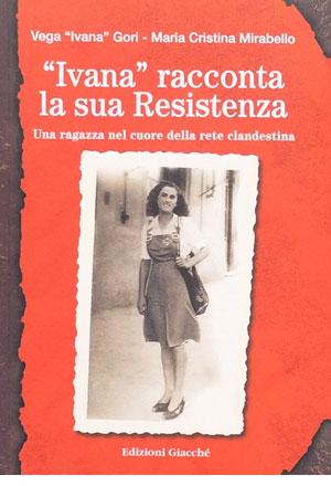 «Ivana» racconta la sua Resistenza.