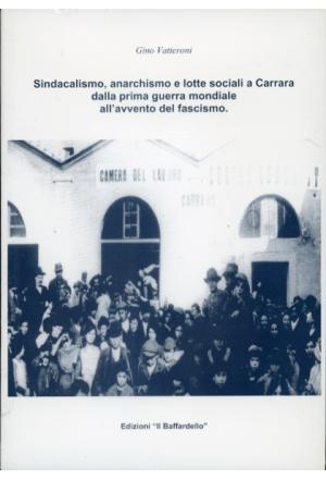 Sindacalismo, anarchismo e lotte sociali a Carrara dalla prima guerra mondiale all'avvento del fascismo.